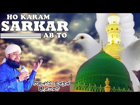 Ho Karam Sarkar Ab To Ho Gaye Gham_ Owais...