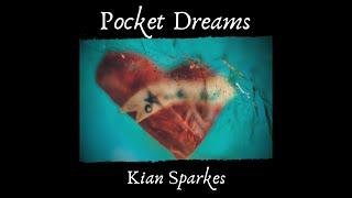 Pocket Dreams - Kian Sparkes