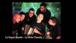 La Super Banda Music - La Siete Pasada
