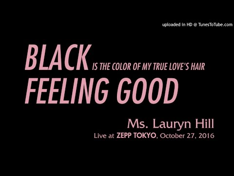 Ms. Lauryn Hill - Black Is The Color / Feeling Good (Tokyo 2016)