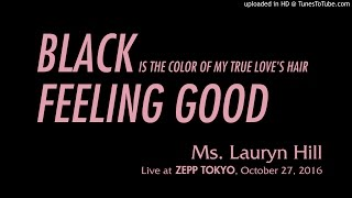 Ms. Lauryn Hill - Black Is The Color / Feeling Good (Tokyo 2016) Mp3