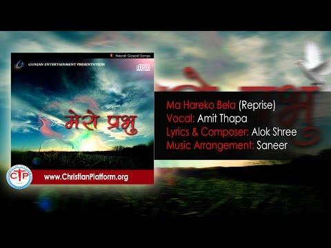 Ma Hareko Bela (REPRISE) by Amit Thapa | Nepali Christian Song 2016