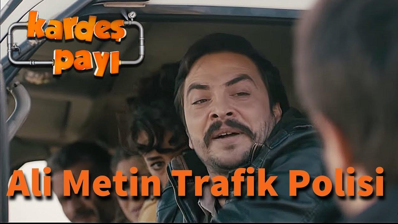 Kardeş Payı 5.Bölüm - Ali Metin Trafik Polisi
