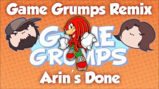 Repeat youtube video Game Grumps Remix - Arin's Done