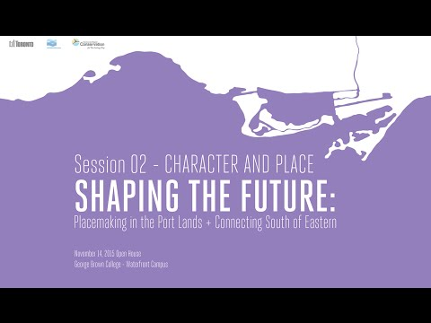 Shaping the Future - Port Lands Character + Place