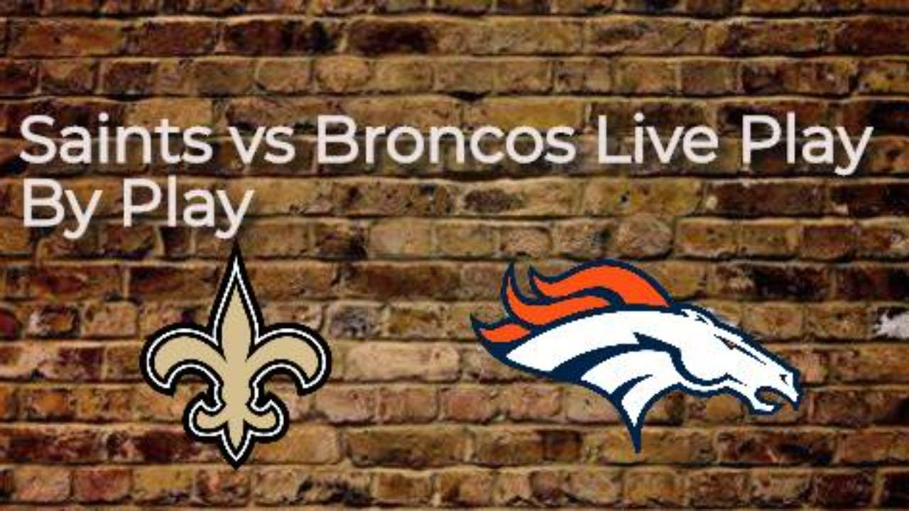 New Orleans Saints vs Denver Broncos Live Stream & Play By Play