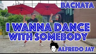 I wanna Dance with somebody | Bachata remix | Zumba® | Alfredo Jay