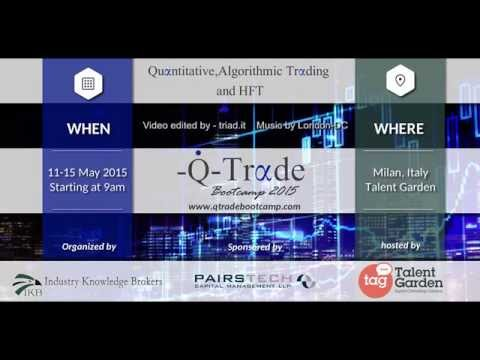 QTrade BootCamp 2015 - The knowledge Hub for Quantitative Trading