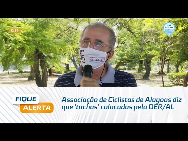 Associação de Ciclistas de Alagoas diz que 'tachas' colocadas pelo DER/AL são ilegais