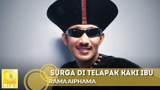 Surga Di Telapak Kaki Ibu - Rama Aiphama (Official Audio)