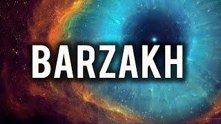 BARZAKH (THE UNSEEN WORLD)