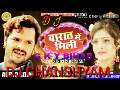 Bhojpuri Full DJ Mixing Song Baraat Mein Mili DJ Ghanshyam Studio Mixing