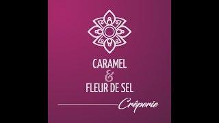 Caramel & Fleur de Sel, crêperie gastronomique (publi-reportage 1 mn 30)