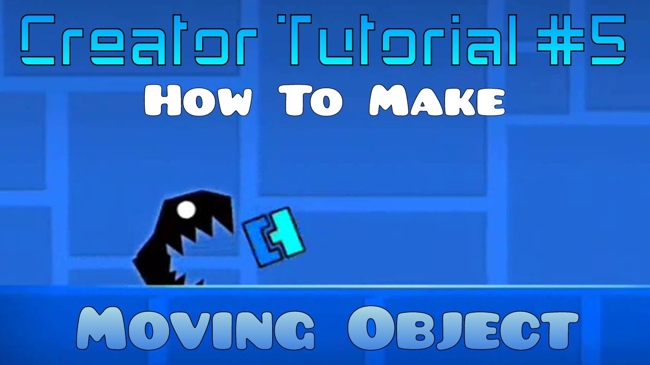 Geometry Dash Creator Tutorial #5 : How to Make Moving Object ...