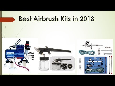 Top 9 Best Airbrush Kits in 2018 You Can Buy On Amazon!
