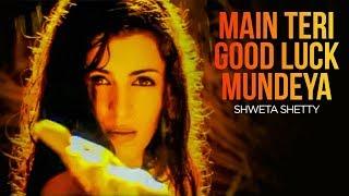 """Main Teri Good Luck Mundeya"" Shweta Shetty | Good Luck Mundeya"