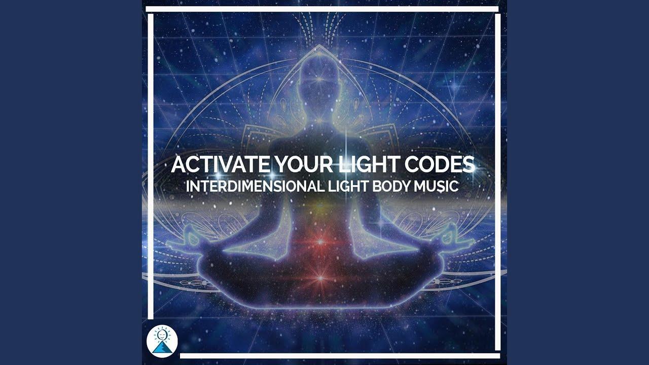 Activate Your Light Codes: Interdimensional Light Body Music