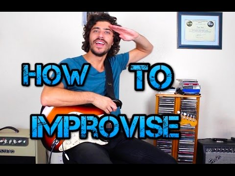 How To Improvise On The Guitar