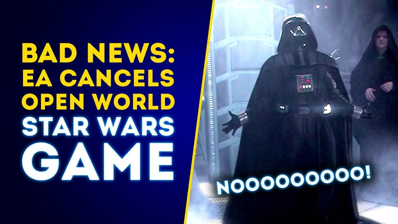 Bad News Ea Cancels Open World Star Wars Game According