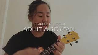 Gambar cover sesuatu di jogja adhitia sofyan (ukulele cover)