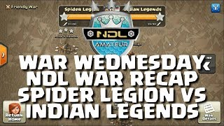 WAR WEDNESDAY 9.1 - NDL RECAP, SPIDER LEGION VS INDIAN LEGENDS - AMATEUR