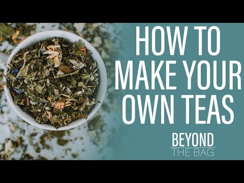 How To Make Your Own Tea Blend | 10 Base Ingredients For Making Your Own Tea Blends Easy Ep. 2