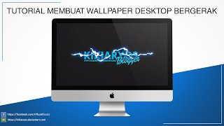 Tutorial Membuat Wallpaper Desktop Bergerak