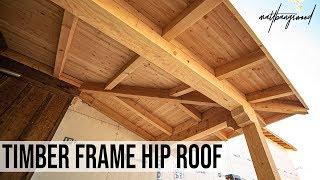 Building a Timber Frame Hip Roof! (3 Days, 3 Guys)