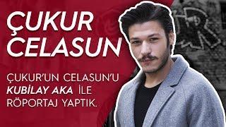 Çukur dizisinin Celasun'u Kubilay Aka ile röportaj