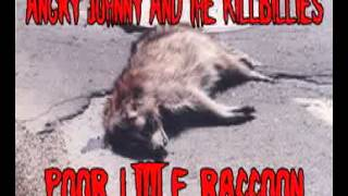 Watch Angry Johnny  The Killbillies Poor Little Raccoon video