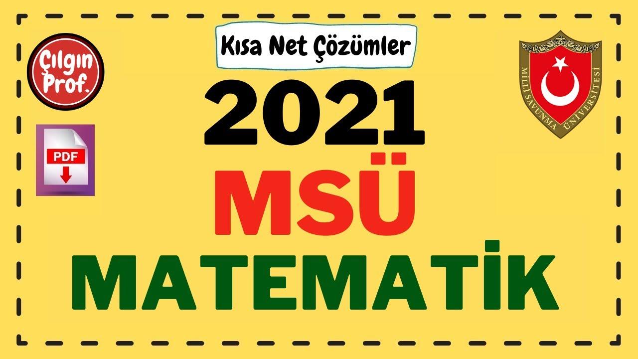 (2021) MSÜ Matematik Soru Çözümleri - MSÜ Matematik Çözümleri (PDF Açıklamada)