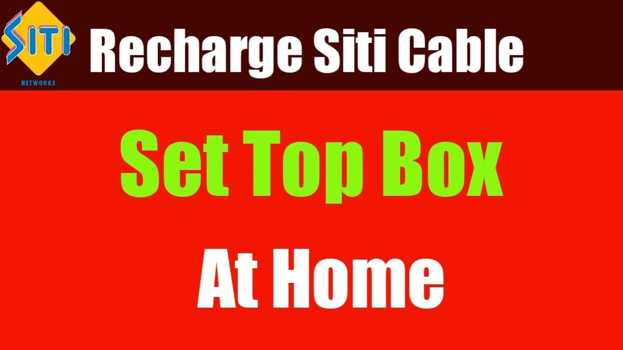 Recharge Siti Cable Online At Home 2019 | Choose Channel And Recharge Siti  Cable | Siti Set Top Box