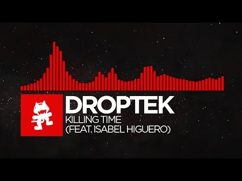 [DnB] - Droptek - Killing Time (feat. Isabel Higuero) [Monstercat Release]