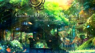 Canon in D - River Flows in You (Orchestral Arrangement / Ma...