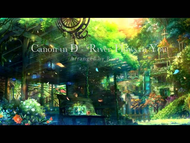 Canon in D - River Flows in You (Orchestral Arrangement / Mashup)