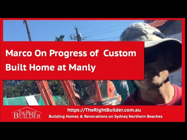 Interview With Marco On Progress of Custom Designed Home in Manly