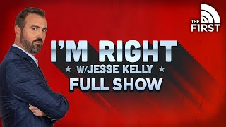 I'm Right with Jesse Kelly | FULL Episode | 02-22-21