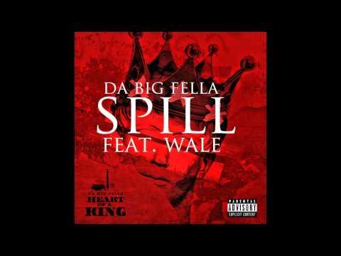 """SPILL"" Fatz Da Big Fella Ft. Wale"