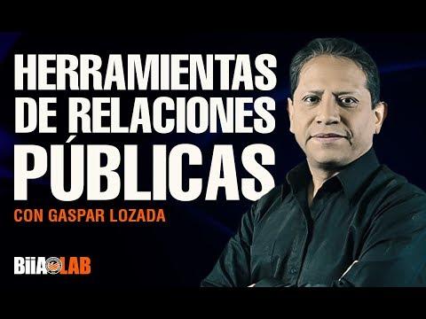 Gaspar Lozada - Impacta a tus contactos de negocio con herramientas de relaciones públicas