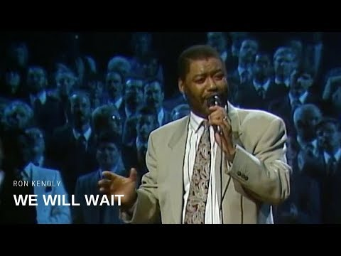 Ron Kenoly - We Will Wait (Live)
