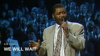 Watch Ron Kenoly We Will Wait video