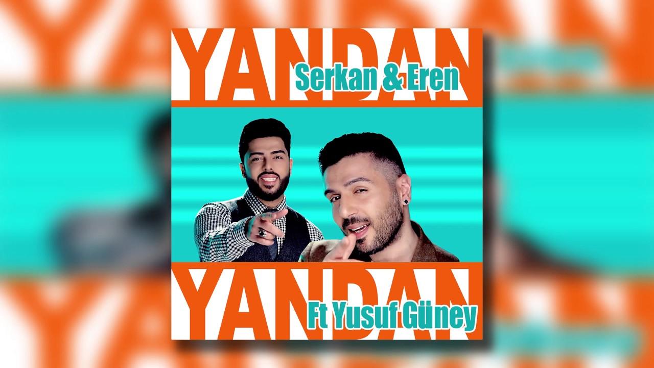 Serkan & Eren feat Yusuf Güney - Yandan Yandan
