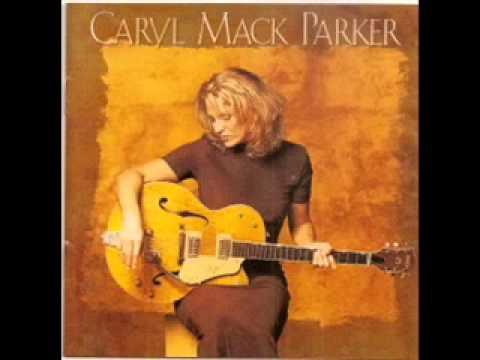 Caryl Mack Parker -  Better Love Next Time
