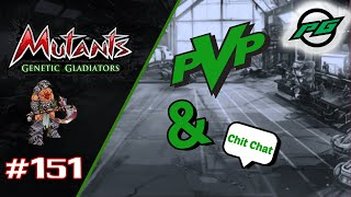 PVP and Chit Chat | Mutants: Genetic Gladiators E151