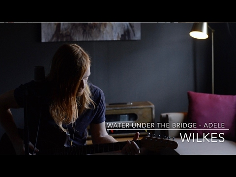 Water Under The Bridge / Adele / Cover by WILKES