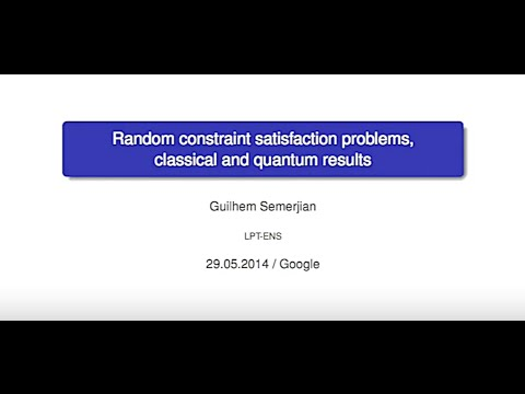 "Guilhem Semerjian: ""Random Constraint Satisfaction Problems, Classical and Quantum Results"""