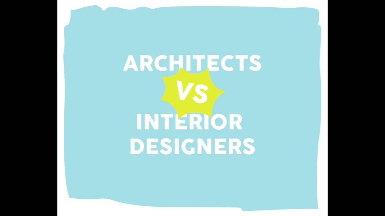 ARCHITECTURE VS INTERIOR DESIGNERS