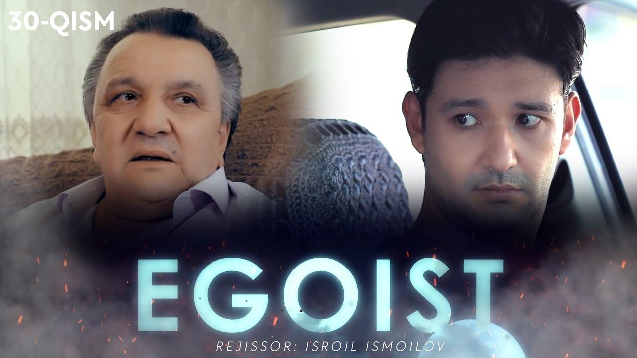 Egoist (o'zbek serial) | Эгоист (узбек сериал) 30-qism