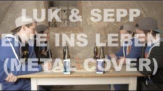 Luk & Sepp - Eine ins Leben (Pizzera & Jaus Metal Cover)