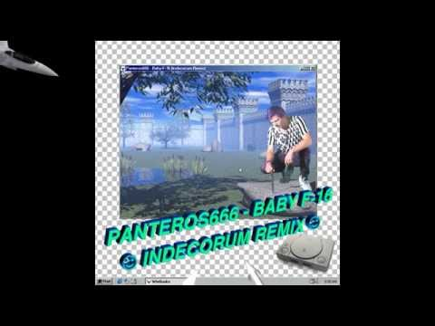 Panteros666 - Baby F-16 (Indecorum Remix) ♥╭╮♥